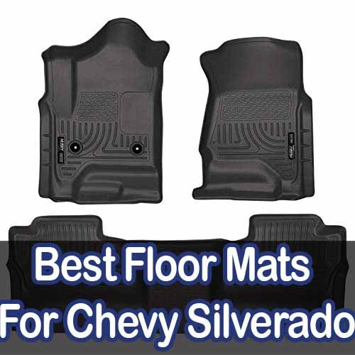 Best Floor Mats For Your Chevy Silverado [Reviews 2021]