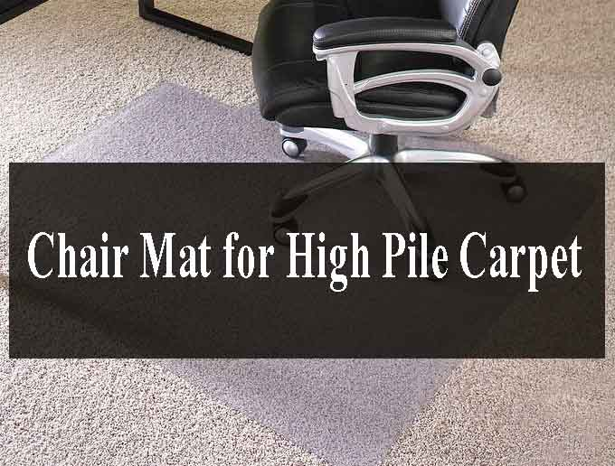 Best Chair Mat for High Pile Carpet [Reviews in 2021]