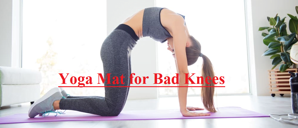 Buying Guide of Yoga Mat for Bad Knees