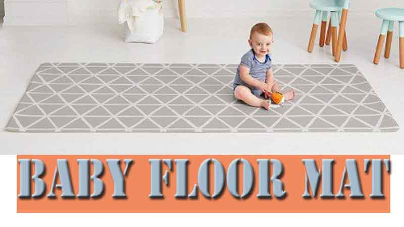 Best and Safest Floor Mats for Your Baby