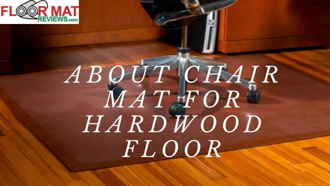 About Chair Mat For Hardwood Floor