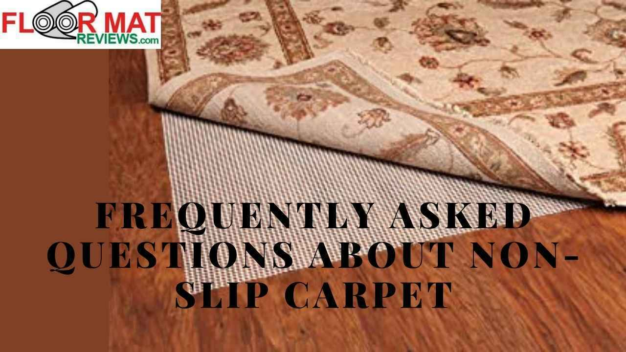 Frequently asked questions about non-slip carpet