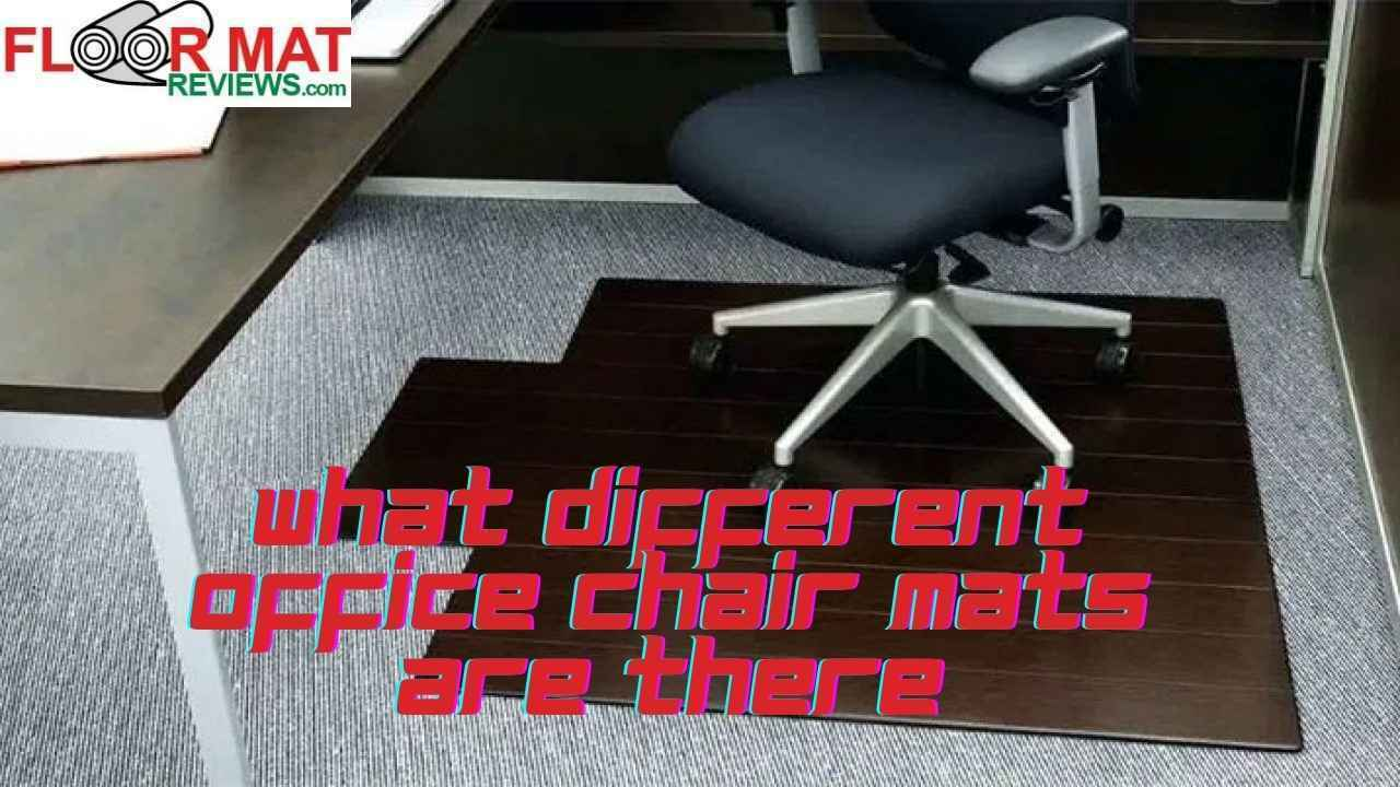 What different office chair mats are there