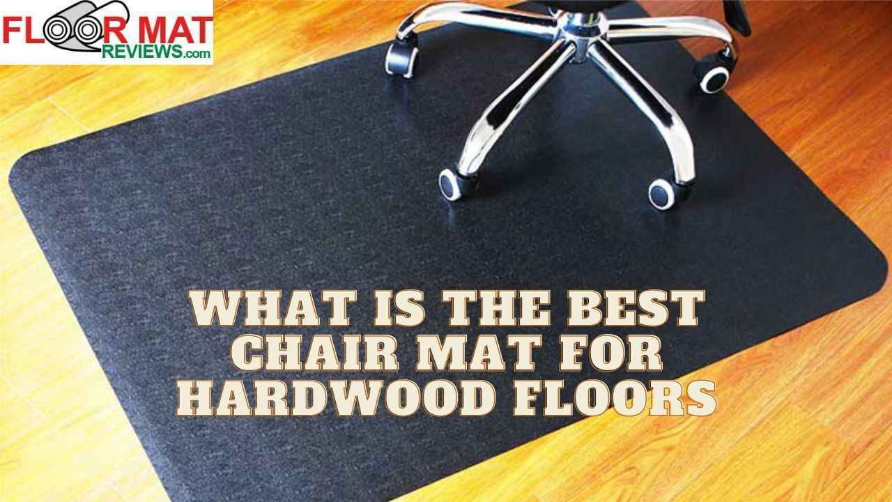 What is the best chair mat for hardwood floors