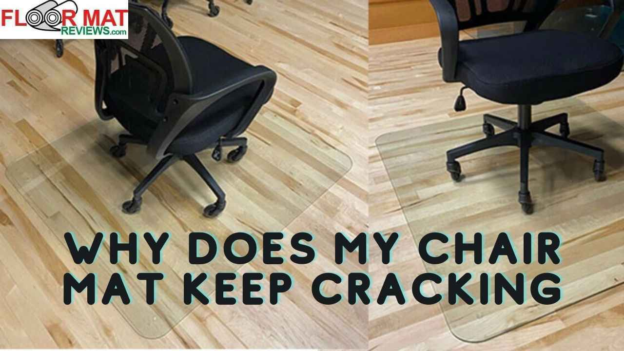 Why Does My Chair Mat Keep Cracking