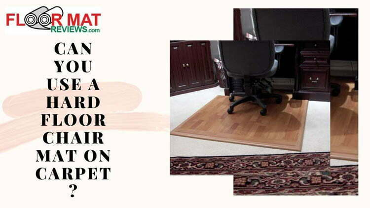 Can you use a hard floor chair mat on carpet?