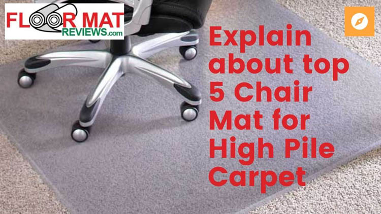 Explain about top 5 Chair Mat for High Pile Carpet