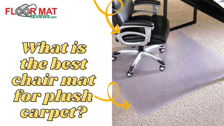 What is the best chair mat for plush carpet?