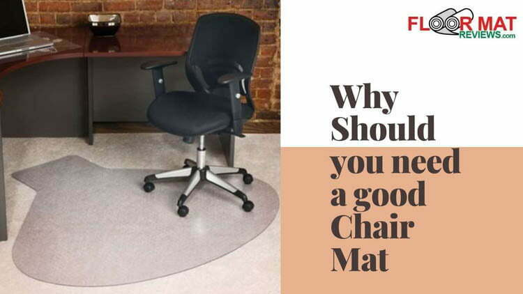 Why Should you need a good Chair Mat