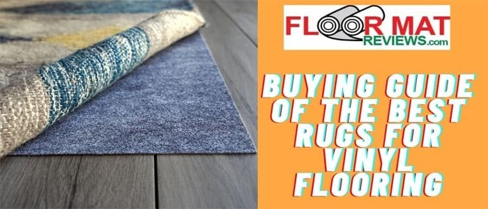 Buying guide of the best rugs for vinyl flooring
